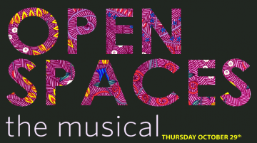 Oct 29 – Open Spaces: The Musical